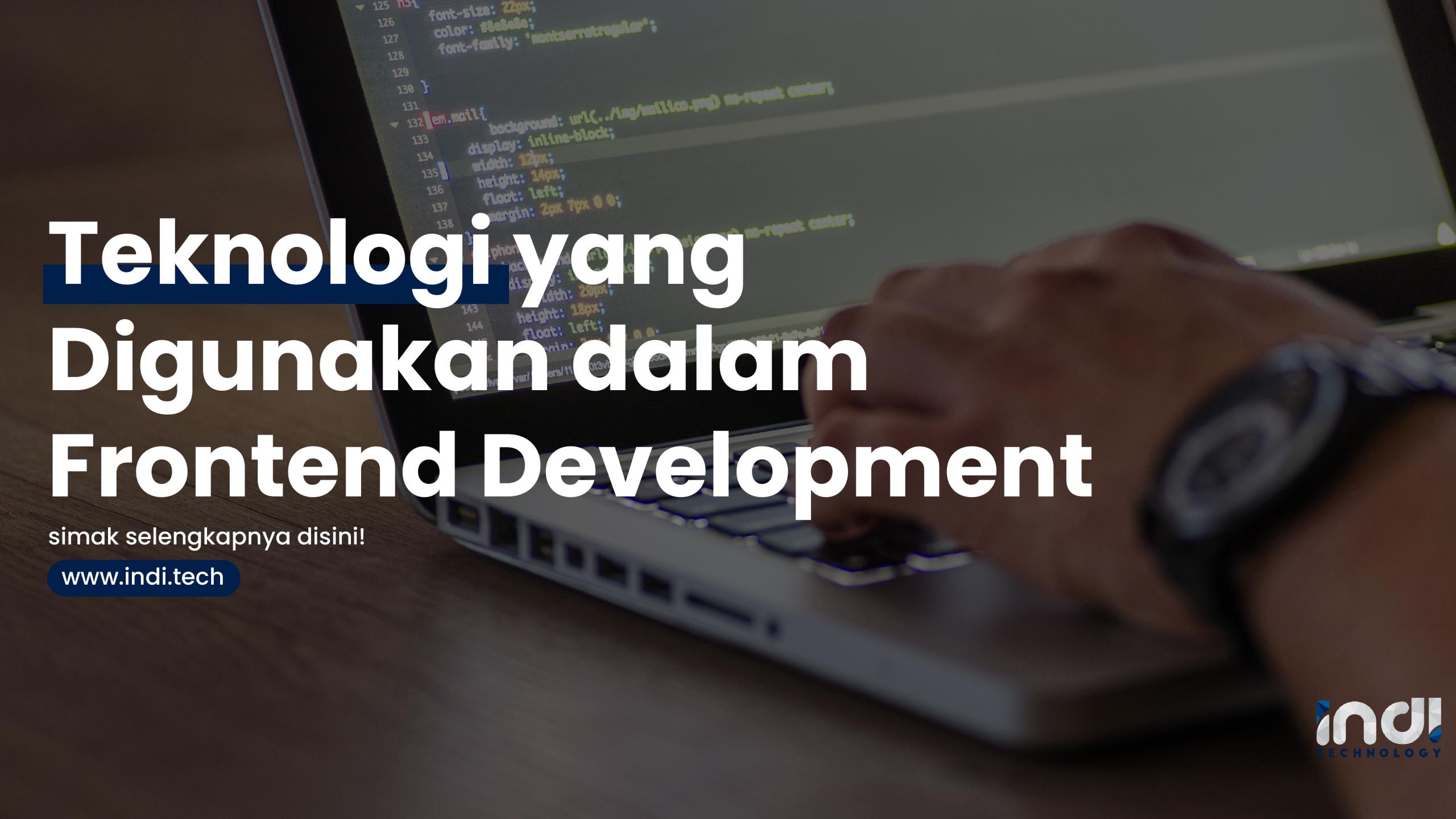 Teknologi yang Digunakan Dalam Frontend Development